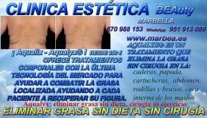 2. CLINICA ESTÉTICA MARBELLA ofrece :ELIMINACION GRASAS MARBELLA | COMO ELIMINAR QUITAR | REDUCIR |GRASA LOCALIZADA | SIN CIRUGIA DEL: ABDOMEN | CELULITIS | CADERAS | ABDOMINAL | PAPADA | CARTUCHERAS | CADERAS | ABDOMEN | RODILLAS | BRAZOS | CARA INTERNA DE LOS MUSLOS | FLANCOS FUNDAMENTALMENTE EN MARBELLA