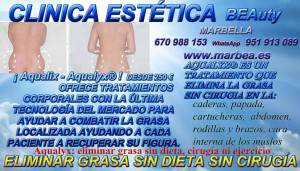 CLINICA ESTÉTICA MARBELLA ofrece tratamientos para ELIMINACION GRASAS en MARBELLA | COMO ELIMINAR QUITAR REDUCIR GRASA LOCALIZADA SIN CIRUGIA DEL: ABDOMEN | CELULITIS | CADERAS | ABDOMINAL | PAPADA |BARRIGA | CARTUCHERAS | CADERAS | ABDOMEN | RODILLAS | BRAZOS | CARA INTERNA DE LOS MUSLOS | FLANCOS