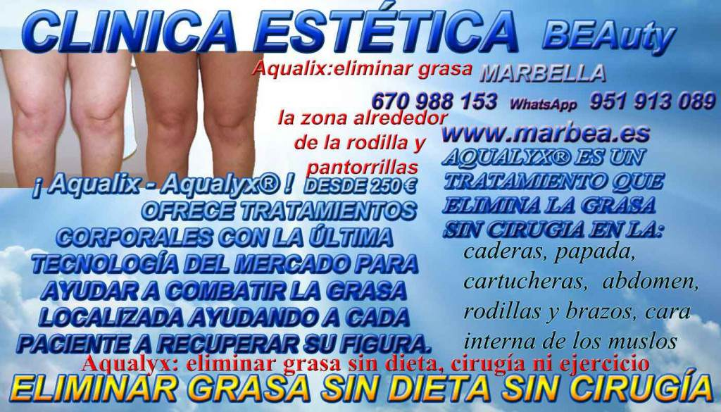 Tratamiento anticelulitis Marbella CLINICA ESTÉTICA MARBELLA ofrece :ELIMINACION GRASAS MARBELLA | COMO ELIMINAR QUITAR | REDUCIR |GRASA LOCALIZADA | SIN CIRUGIA DEL: ABDOMEN | CELULITIS | CADERAS | ABDOMINAL | PAPADA | CARTUCHERAS | CADERAS | ABDOMEN | RODILLAS | BRAZOS | CARA INTERNA DE LOS MUSLOS | FLANCOS FUNDAMENTALMENTE EN MARBELLA